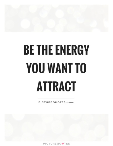 be-the-energy-you-want-to-attract-quote-1