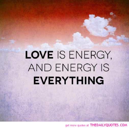 love-is-energy-and-energy-is-everything