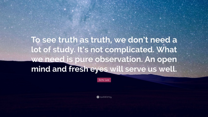 1151919-ilchi-lee-quote-to-see-truth-as-truth-we-don-t-need-a-lot-of-study